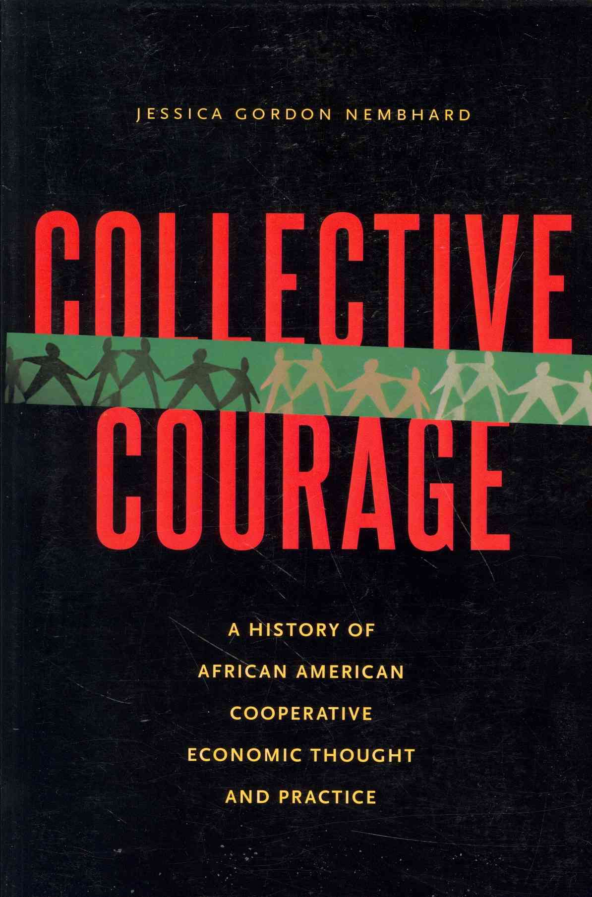 Collective Courage By Gordon Nembhard, Professor Jessica