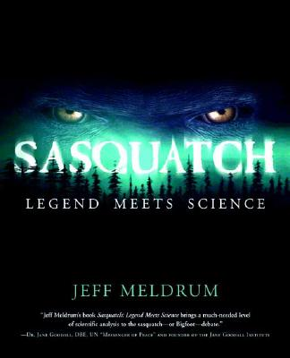 Sasquatch By Meldrum, Jeff