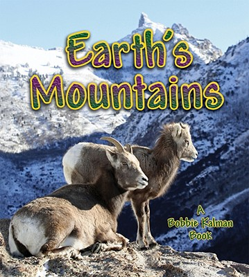 Earth's Mountains By Kalman, Bobbie